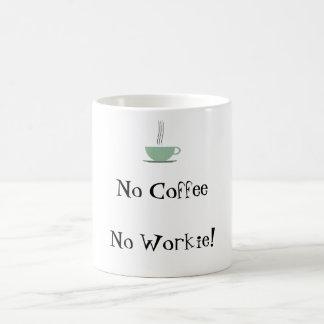 Taza De Café Ningún café ningún Workie