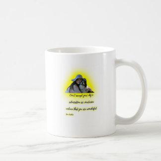 Taza De Café No acepte la admiración de su perro