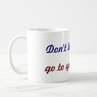 Taza De Café no deje el vino ir a sus cerebros