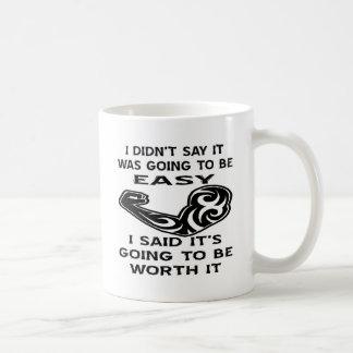 Taza De Café No dije iba a ser fácil yo dijo que es
