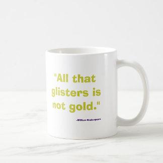 Taza De Café No es oro todo lo que reluce