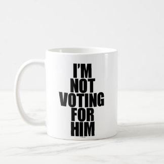 Taza De Café No estoy votando por él