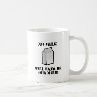 Taza De Café No hay leche nunca nuestra leche