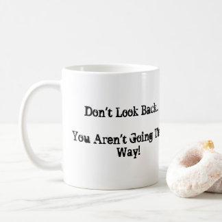 Taza De Café No le mire detrás… no van esa manera
