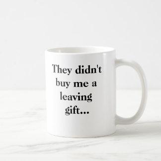 Taza De Café No me compraron un regalo que se iba…