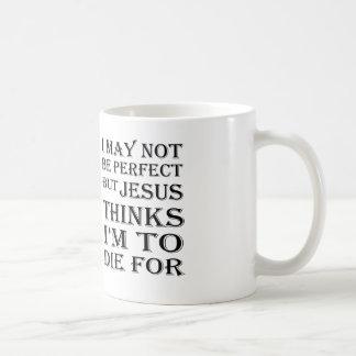 Taza De Café No puedo ser perfecto pero Jesús-A muera por