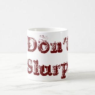 Taza De Café ¡No slurp!