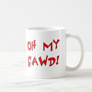 Taza De Café ¡Oh mi Gawd! ¡OMG!