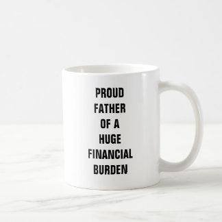 Taza De Café Padre orgulloso de una carga financiera enorme