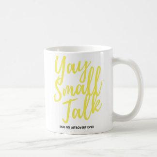 Taza De Café Pequeña charla de Yay