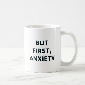 Taza De Café Pero primero, ansiedad