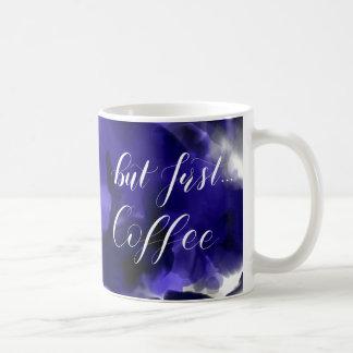 Taza De Café Pero primero… Café en acuarela de la marina de