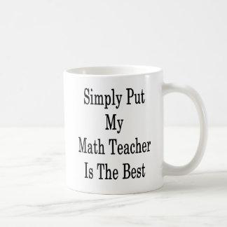 Taza De Café Ponga simplemente a mi profesor de matemáticas es