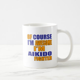 Taza De Café Por supuesto soy combatiente del Aikido