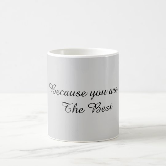 Taza De Café Porque usted es el mejor