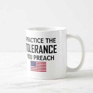 Taza De Café Practique la tolerancia que usted predica