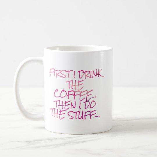 Taza De Café Primero bebo el café