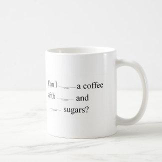 Taza De Café Puedo conseguir un café (en el estilo de