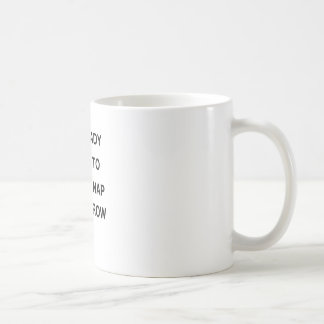 Taza De Café quiero ya tomar una siesta mañana