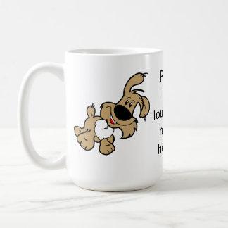 Taza De Café Raspe por favor más ruidosamente. Soy duro de la