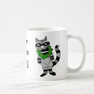 Taza De Café ¡Se ha tenido el Mapache I!