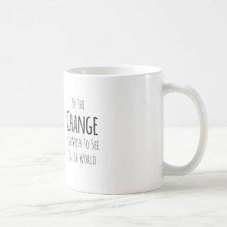 Taza De Café Sea el cambio que usted desea ver