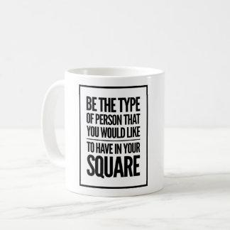 Taza De Café Sea el tipo de persona