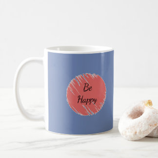 Taza De Café Sea feliz