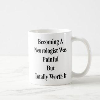 Taza De Café Sentir bien a un neurólogo era doloroso pero