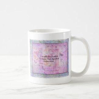 Taza De Café Sería siempre bastante feliz que dignificado