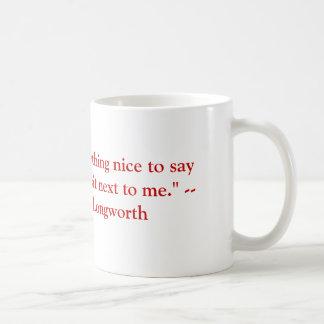 Taza De Café Si usted no tiene cualquier cosa agradable decir