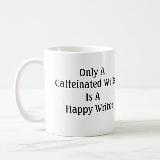 Taza De Café Solamente un escritor de Caffeinated es escritor