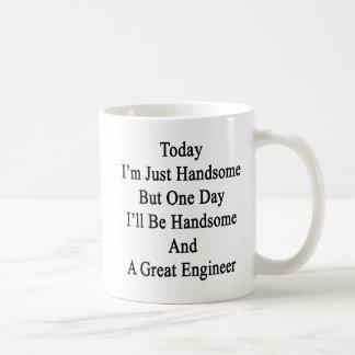 Taza De Café Soy hoy apenas hermoso pero un día que seré Handso