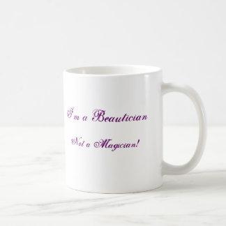 Taza De Café ¡Soy un Beautician, no mago!