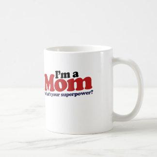 Taza De Café Soy una mamá cuál es usted superpotencia