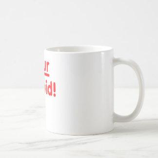 Taza De Café ¡Su estúpido!
