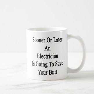 Taza De Café Tarde o temprano un electricista va a ahorrar Yo