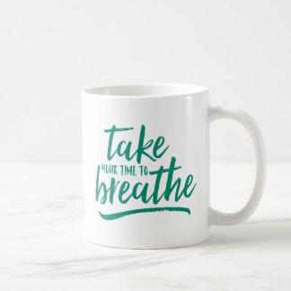 Taza De Café Tarde su tiempo para respirar