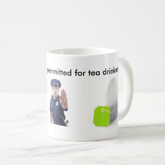 Taza De Café ¡Taza - bebedores del té solamente!
