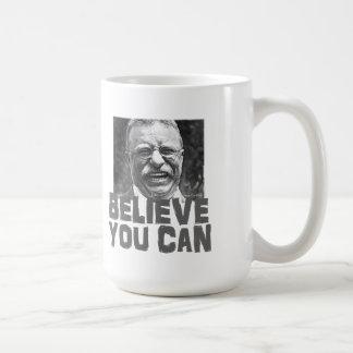Taza De Café Teddy Roosevelt: Crea que usted puede