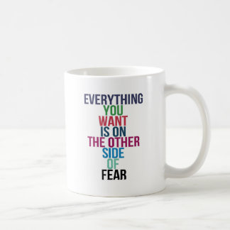 Taza De Café Todo usted Want está en el otro lado del miedo