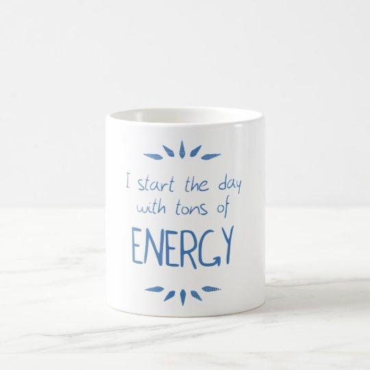 Taza De Café Tons of energy