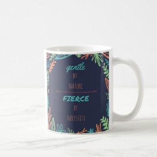 Taza De Café Trate con suavidad por la naturaleza, feroz por la