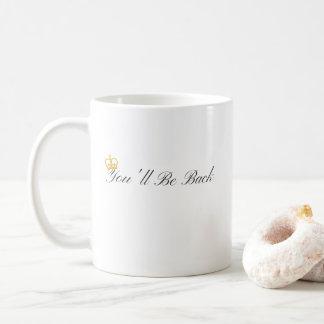 Taza De Café Usted estará detrás asalta