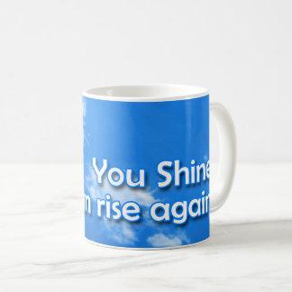 Taza De Café ¡usted le brilla puede subir otra vez!
