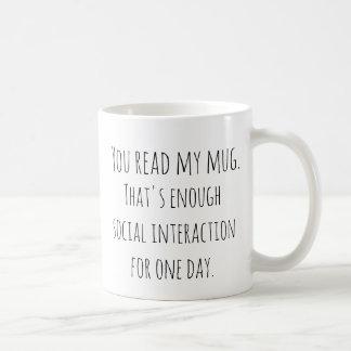 Taza De Café Usted leyó mi taza. Ésa es bastante interacción