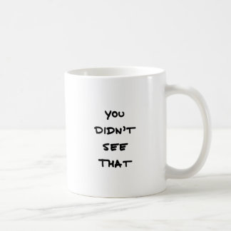 Taza De Café usted no vio eso