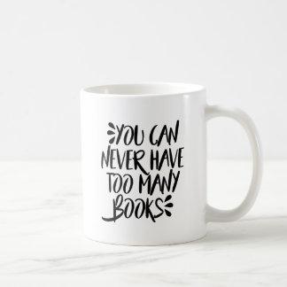 Taza De Café Usted puede nunca tener demasiados libros