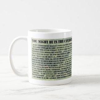 Taza De Café Usted puede ser que sea en el ejército de Canadain