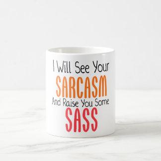 Taza De Café Veré su sarcasmo y le criaré un poco de Sass